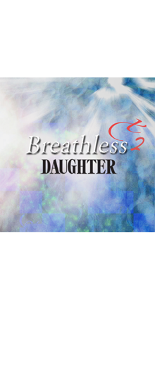 DAUGHTER BREATHLESS PLUS2